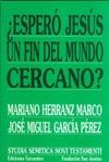 ¿ESPERÓ JESÚS UN FIN DEL MUNDO CERCANO?