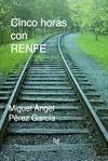 CINCO HORAS CON RENFE.