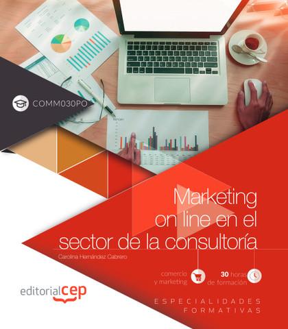MARKETING ON LINE EN EL SECTOR DE LA CONSULTORÍA (COMM030PO). ESPECIALIDADES FOR.
