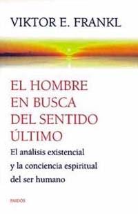 HOMBRE EN BUSCA DEL SENTIDO ULTIMO: EL ANALISIS EXISTENCIAL Y