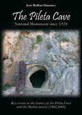 THE PILETA CAVE : NATIONAL MONUMENT SINCE 1924 : KEY EVENTS IN THE HISTORY OF THE PILETA CAVE A