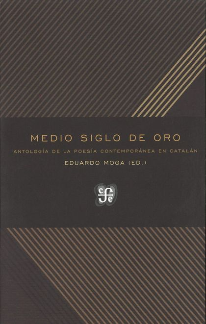MEDIO SIGLO DE ORO : ANTOLOGÍA DE LA POESÍA CONTEMPORÁNEA EN CATALÁN