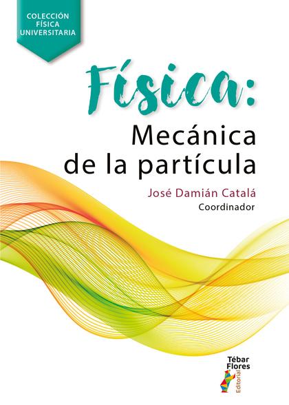 FISICA DE LA MECANICA DE PARTICULAS