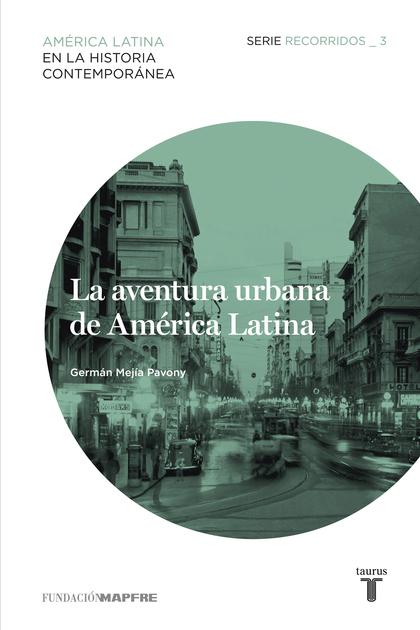 LA AVENTURA URBANA DE AMÉRICA LATINA 3 : RECORRIDOS