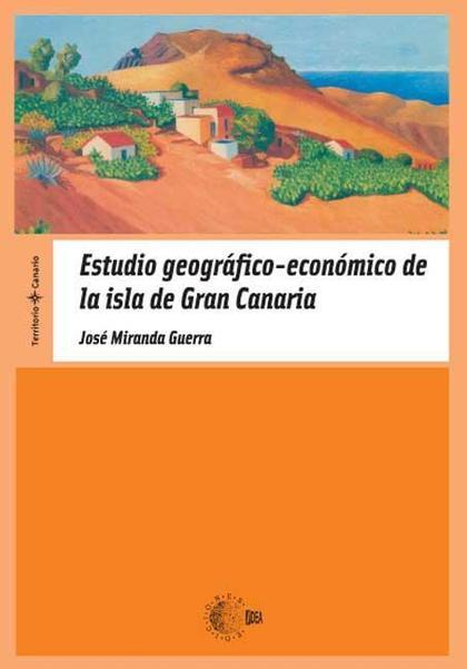 ESTUDIO GEOGRÁFICO-ECONÓMICO DE LA ISLA DE GRAN CANARIA