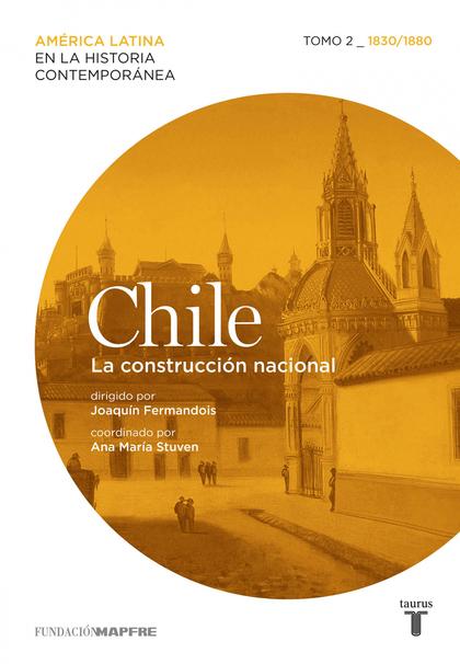 CHILE (1830-1880), 2 : LA CONSTRUCCIÓN NACIONAL