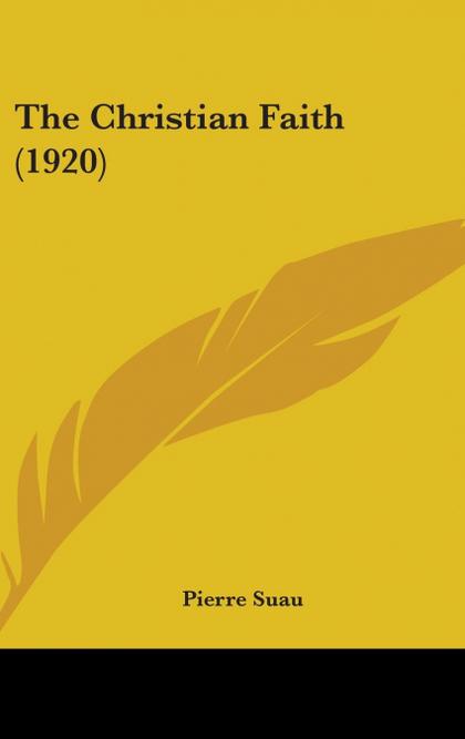 THE CHRISTIAN FAITH (1920)