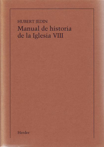 MANUAL DE HISTORIA DE LA IGLESIA VIII: LA IGLESIA ENTRE LA ADAPTACIÓN Y LA RESIS. LA IGLESIA EN