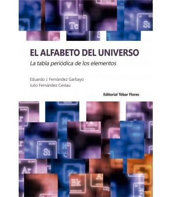 EL ALFABETO DEL UNIVERSO. LA TABLA PERIÓDICA DE LOS ELEMENTOS