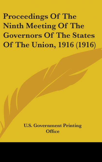 PROCEEDINGS OF THE NINTH MEETING OF THE GOVERNORS OF THE STATES OF THE UNION, 19