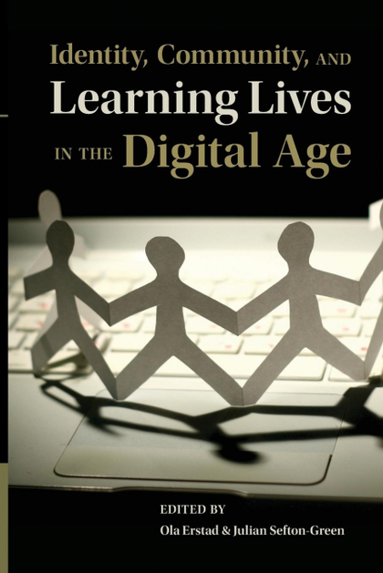 IDENTITY, COMMUNITY, AND LEARNING LIVES IN THE DIGITAL AGE