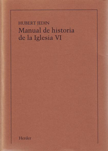 MANUAL DE HISTORIA DE LA IGLESIA VI: LA IGLESIA EN TIEMPO DEL ABSOLUTISMO Y DE L. LA IGLESIA EN