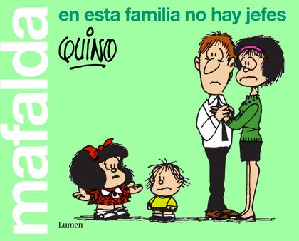 MAFALDA. EN ESTA FAMILIA NO HAY JEFES.