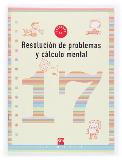 RESOLUCIÓN DE PROBLEMAS Y CÁLCULO MENTAL 17, 6 EDUCACIÓN PRIMARIA