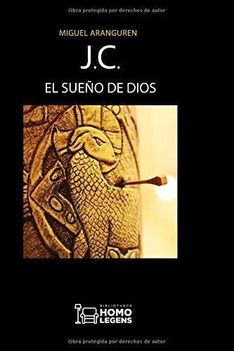 J.C. EL SUEÑO DE DIOS.