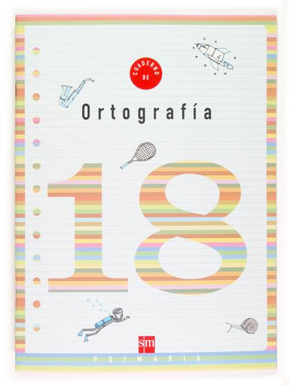 ORTOGRAFÍA, 6 EDUCACIÓN PRIMARIA. CUADERNO 18