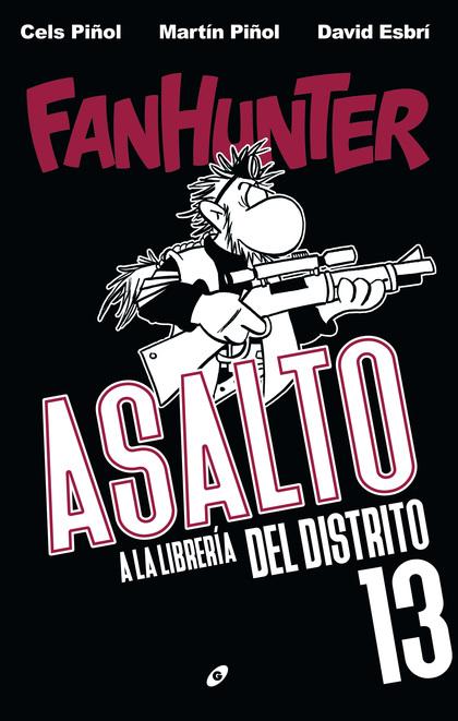 FANHUNTER: ASALTO A LA LIBRERÍA DEL DISTRITO 13.
