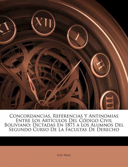 CONCORDANCIAS, REFERENCIAS Y ANTINOMIAS ENTRE LOS ARTÍCULOS DEL CÓDIGO CIVIL BOL