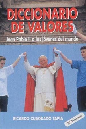DICCIONARIO DE VALORES. JUAN PABLO II A LOS JÓVENES DEL MUNDO