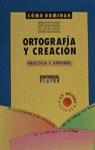 COMO DOMINAR ORTOGRAFIA Y CREACION PRACTICA Y APRENDE