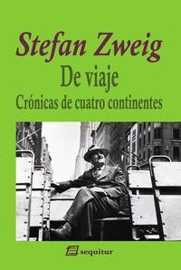 DE VIAJE - CRÓNICAS DE CUATRO CONTINENTES.
