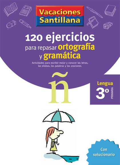 VACACIONES SANTILLANA, LENGUA, ORTOGRAFÍA Y GRAMÁTICA, 3 EDUCACIÓN PRIMARIA. CUADERNO