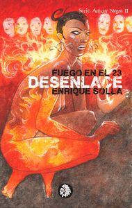 FUEGO EN EL 23. DESENLACE