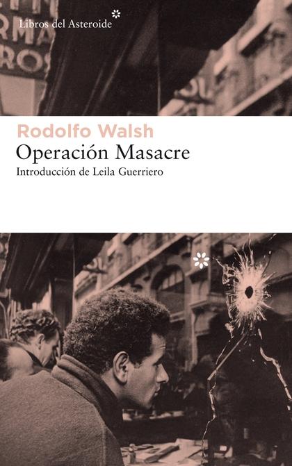 OPERACIÓN MASACRE.