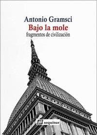 BAJO LA MOLE. FRAGMENTOS DE CIVILIZACIÓN