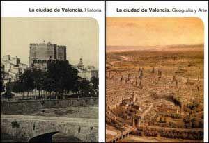 LA CIUDAD DE VALENCIA. HISTORIA, GEOGRAFÍA Y ARTE (2 VOL.).