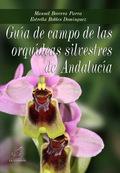 GUÍA DE CAMPO DE LAS ORQUÍDEAS DE ANDALUCÍA