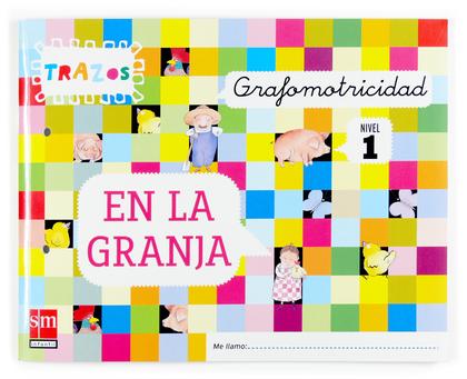 TRAZOS, EN LA GRANJA, GRAFOMOTRICIDAD, EDUCACIÓN INFANTIL, 3 AÑOS.  CUADERNO 1