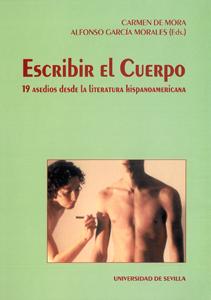 ESCRIBIR EL CUERPO : 19 ASEDIOS DESDE LA LITERATURA HISPANOAMERICANA