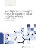 INVESTIGACIÓN TECNOLÓGICA Y PRUEBA DIGITAL EN TODAS LAS JURISDICCIONES (2.ª EDIC.