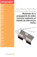 MODELADO DE LA PROPAGACIÓN DE ONDAS SÍSMICAS MEDIANTE UN MÉTODO DE DIFERENCIAS FINITAS