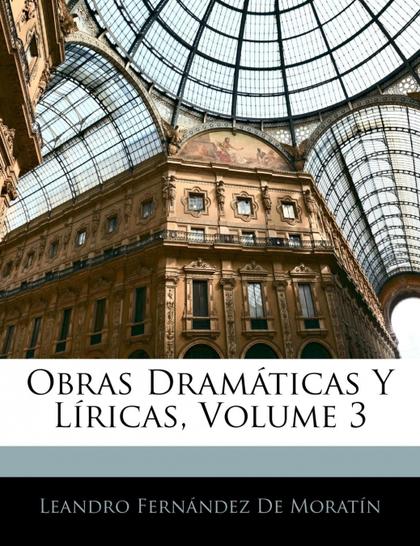 OBRAS DRAMÁTICAS Y LÍRICAS, VOLUME 3