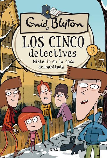 LOS 5 DETECTIVES 3. MISTERIO DE LA CASA DESHABITADA.