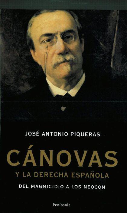 CÁNOVAS Y LA DERECHA ESPAÑOLA : DEL MAGNNICIDIO A LOS NEOCÓN