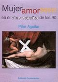 MUJER AMOR Y SEXO EN EL CINE ESPAÑOL DE LOS 90.