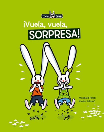 TONI Y TINA 5. ¡VUELA, VUELA, SORPRESA!