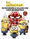 LOS MINIONS. DE EXCURSIÓN A VILLANO-CON. LIBRO DE PEGATINAS.