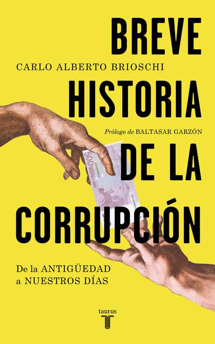 BREVE HISTORIA DE LA CORRUPCION. DE LA ANTIGUEDAD A NUESTROS DIAS