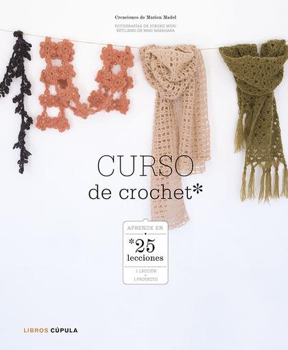 CURSO DE CROCHET. APRENDER EN 25 LECCIONES