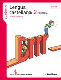 PROYECTO LOS CAMINOS DEL SABER, LENGUA CASTELLANA, 2 EDUCACIÓN PRIMARIA (PAUTA). 1 TRIMESTRE. C