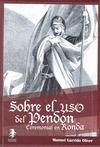 SOBRE EL USO CEREMONIAL DEL PERDON DE RONDA