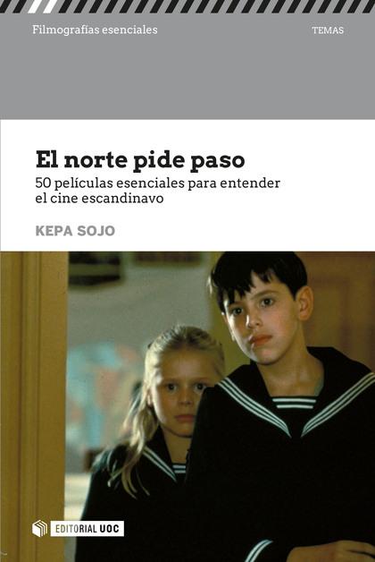 NORTE PIDE PASO 50 PELICULAS ESENCIALES ENTRENDER EL CINE