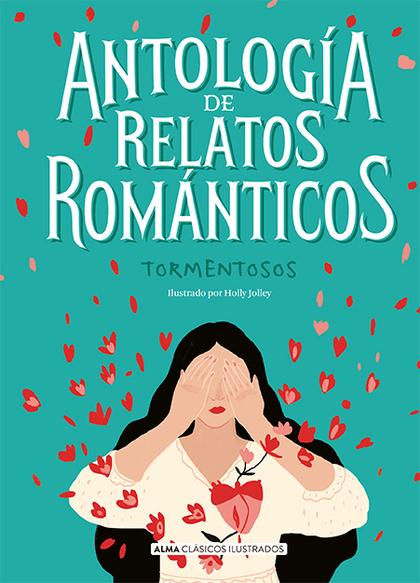 ANTOLOGÍA DE RELATOS ROMÁNTICOS TORMENTOSOS.