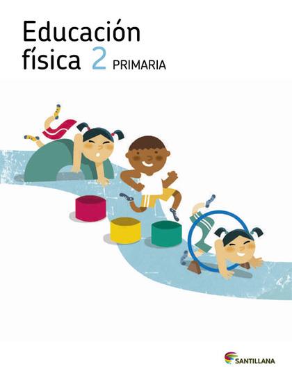 PROYECTO LOS CAMINOS DEL SABER, EDUCACIÓN FÍSICA, 2 EDUCACIÓN PRIMARIA