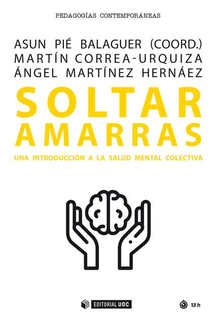 SOLTAR AMARRAS                                                                  UNA INTRODUCCIÓ