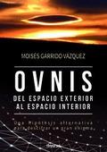 OVNIS, DEL ESPACIO EXTERIOR AL ESPACIO INTERIOR : UNA HIPÓTESIS ALTERNATIVA PARA DESCIFRAR UN G